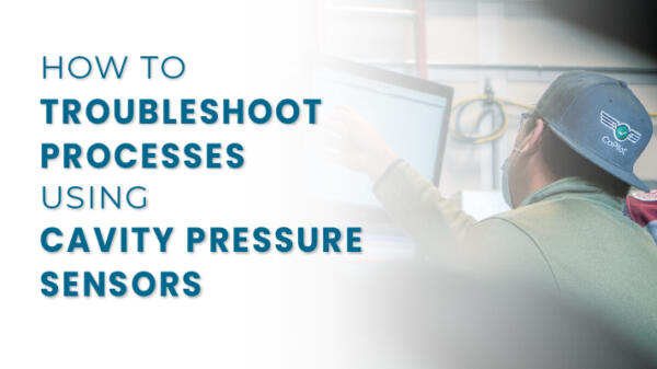 How to troubleshoot processes using cavity pressure sensors