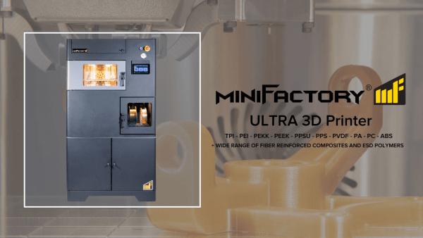 3DGBIRE & miniFactory partnership: Ultra 3D printer